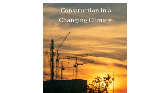 Construction in a Changing Climate